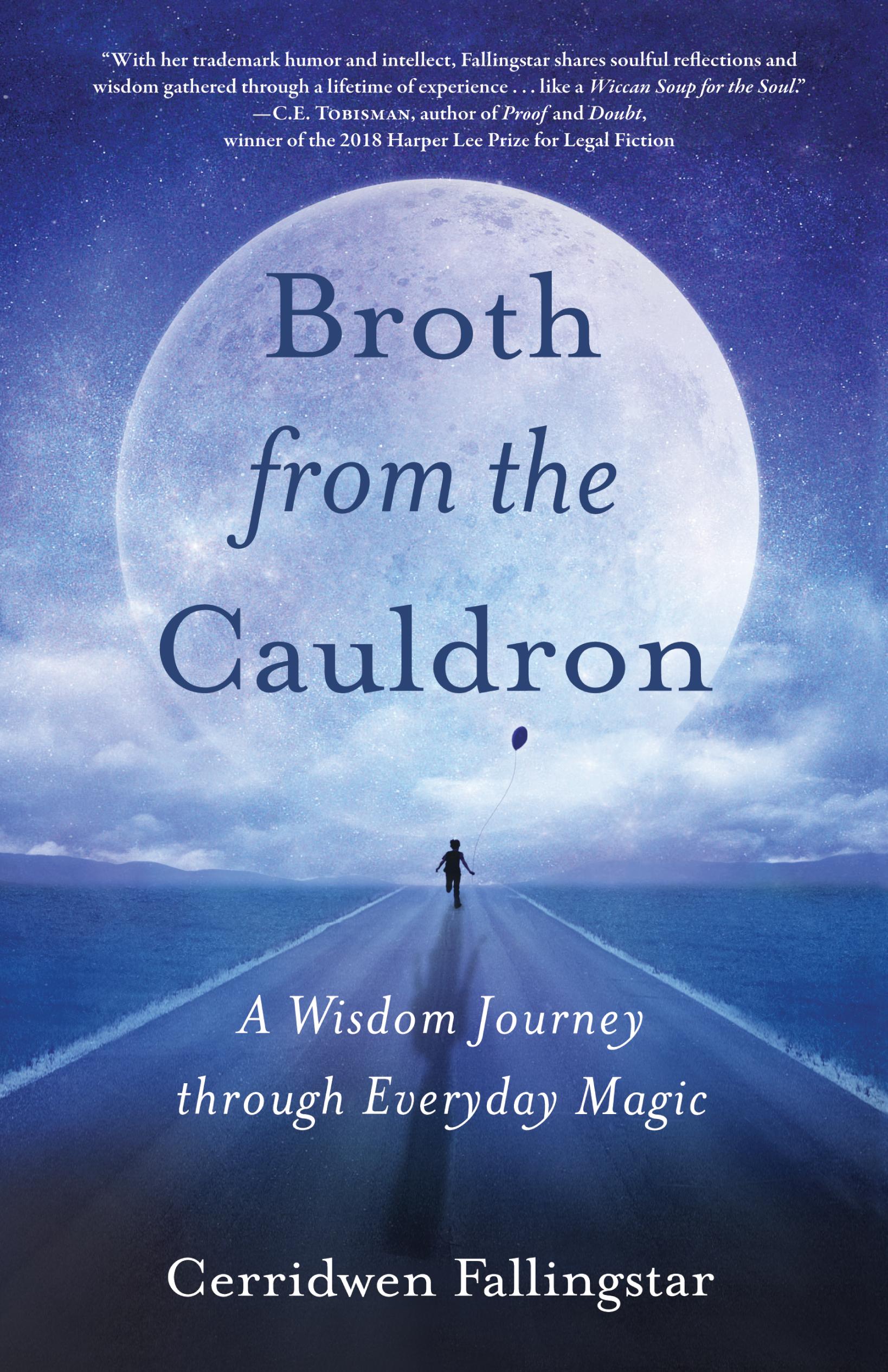 Broth from the Cauldron: A Wisdom Journey through Everyday Magic
