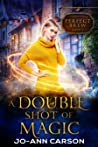 A Double Shot of Magic (Perfect Brew #2)