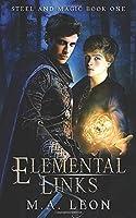 Elemental Links: Steel and Magic Book 1