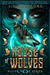 House of Wolves (Silver Moon, #1)