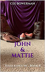 John & Mattie (Texas Kings MC #8)