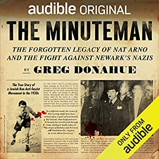 The Minuteman: The Forgotten Legacy of Nat Arno and the Fight Against Newark's Nazis