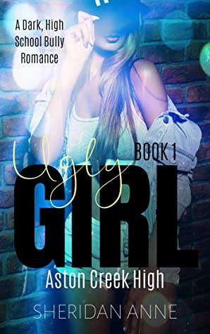 Ugly Girl by Sheridan Anne