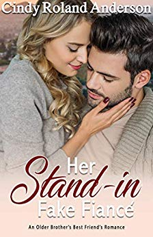 Her Stand-in Fake Fiancé (An Older Brother's Best Friend's Romance Series)