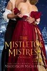 The Mistletoe Mistress (Saints & Scoundrels, #3.5)