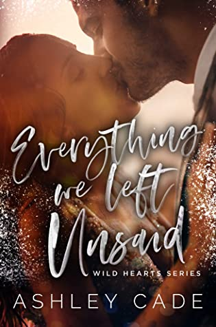 Everything We Left Unsaid (Wild Hearts, #2)