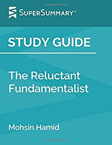 Study Guide: The Reluctant Fundamentalist by Mohsin Hamid