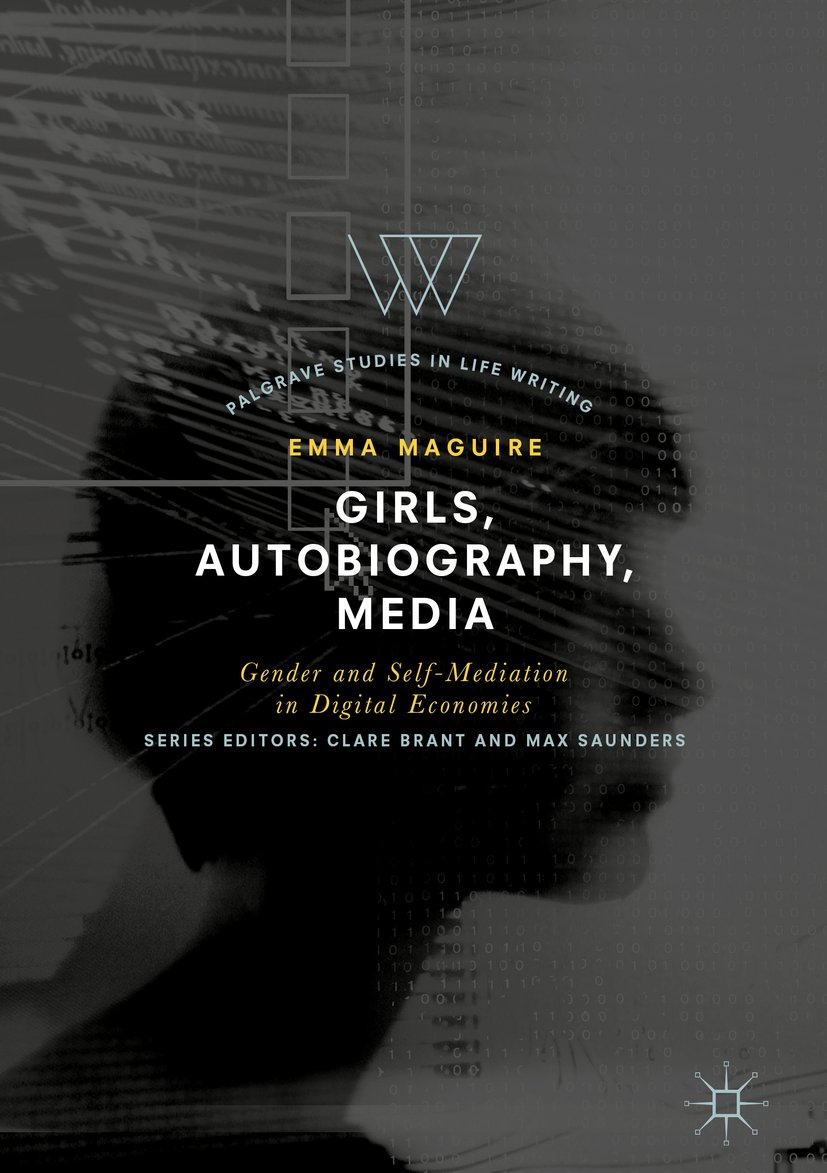Girls, Autobiography, Media Gender and Self-Mediation in Digital Economies