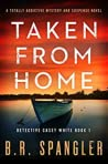Taken from Home (Detective Casey White Book 1)