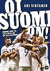 Oi Suomi on! Huuhkajien tie jalkapallon EM-kisoihin.