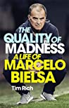The Quality of Madness: A Life of Marcelo Bielsa ebook review