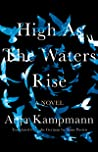 High as the Waters Rise: A Novel