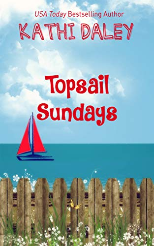 Topsail Sundays (Island Reunion #2) by Kathi Daley