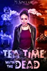 Tea Time with the Dead (The Dead and Not So Dead, #2) ebook review