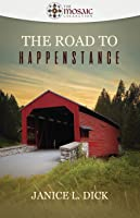 The Road to Happenstance (The Mosaic Collection)