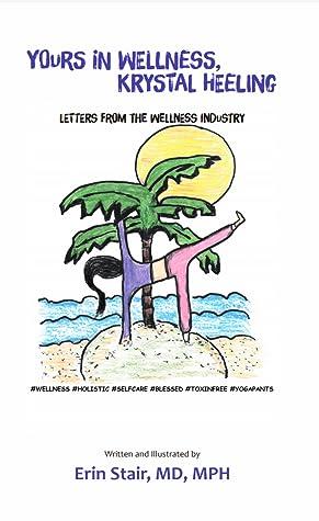 Yours In Wellness, Krystal Heeling: Letters from the Wellness Industry