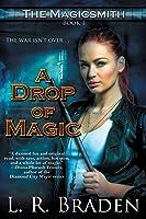A Drop of Magic: The Magicsmith, Book 1