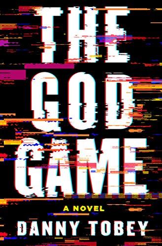 The God Game  A Novel - Danny Tobey