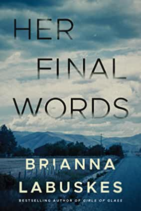 Her Final Words by Brianna Labuskes