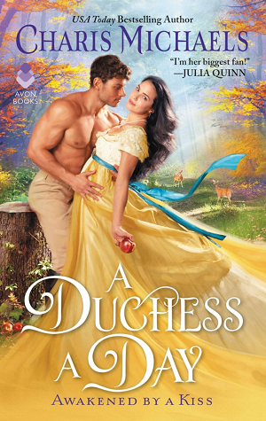 A Duchess a Day (Awakened by a Kiss, #1)
