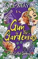 Gun in the Gardenias