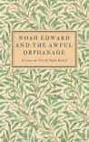 Noah Edward and the Awful Orphanage
