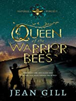 Queen of the Warrior Bees (Natural Forces #1)