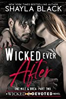 Wicked Ever After (One-Mile & Brea: Part Two, Wicked & Devoted, #2)