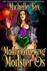 Motherducking Monster Os (Bad Magic Bounty Hunter #1)
