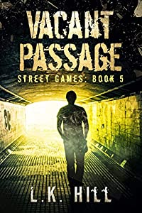 Vacant Passage: An Urban Crime Thriller (Street Games Book 5)
