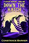 Down the Hatch (Witches Be Crazy #1)