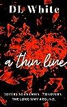A Thin Line by D.L.   White