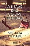 O Lugar das Coisas Perdidas by Susana Piedade