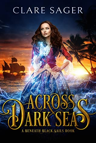 Across Dark Seas by Clare Sager