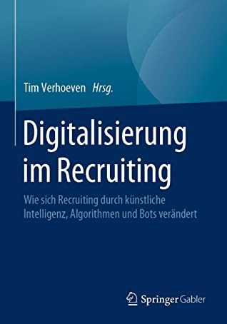 Digitalisierung im Recruiting: Wie sich Recruiting durch künstliche Intelligenz, Algorithmen und Bots verändert