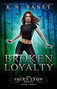 Broken Loyalty (Jacky Leon, #3)