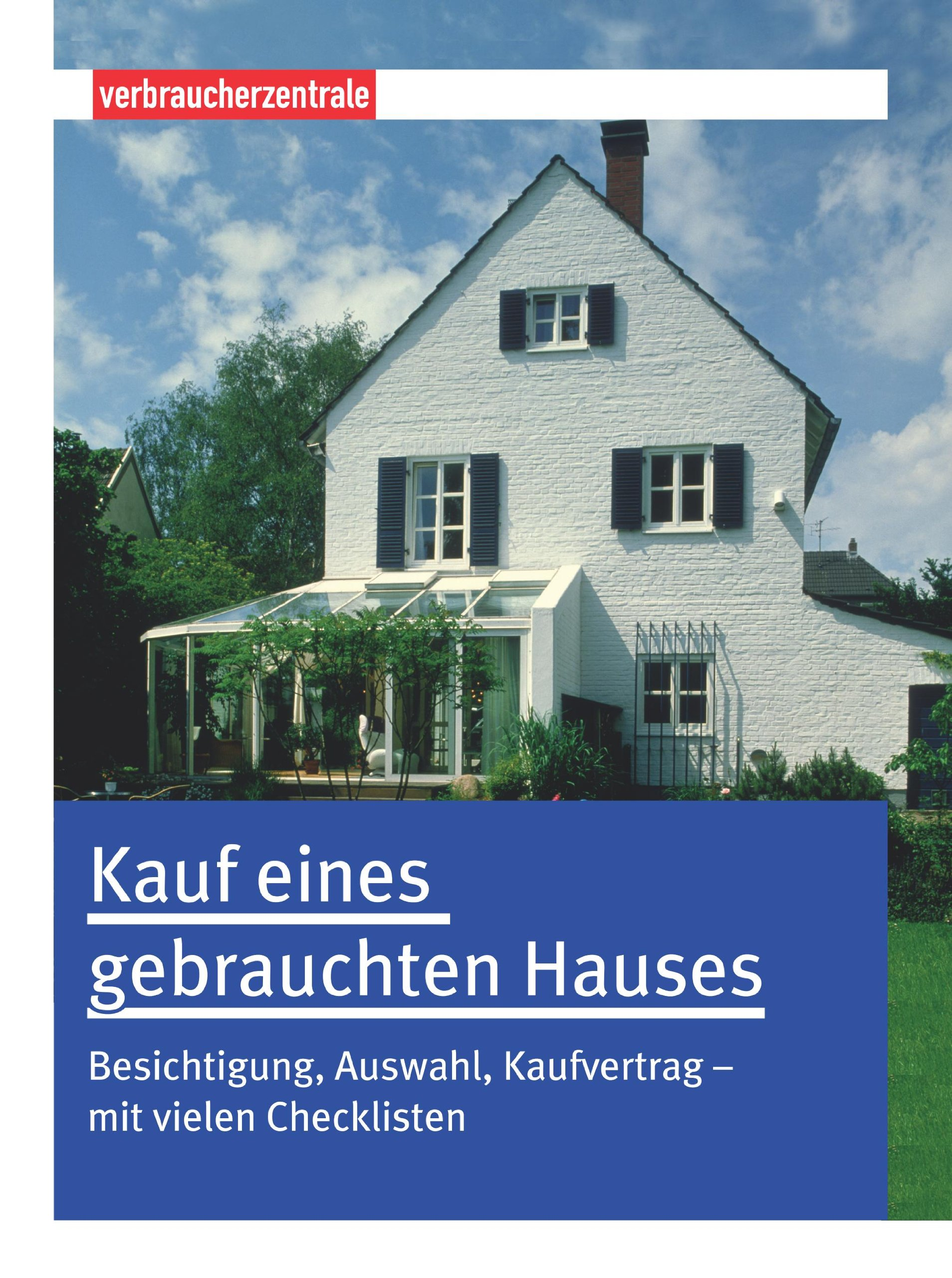 Kauf eines gebrauchten Hauses  Besichtigung, Auswahl, Kaufvertrag - mit vielen Checklisten