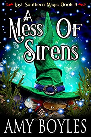 A Mess of Sirens (Lost Southern Magic # 3)