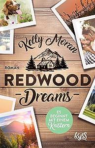 Redwood Dreams - Es beginnt mit einem Knistern (Redwood Ridge, #5)