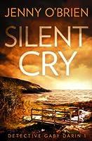 Silent Cry (Detective Gabriella Darin, #1)