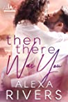 Then There Was You (Haven Bay, #1)