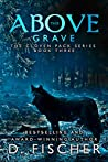 Above This Grave (The Cloven Pack #3)