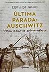Última Parada: Auschwitz, Meu diário de sobrevivência