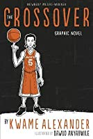 The Crossover: The Graphic Novel