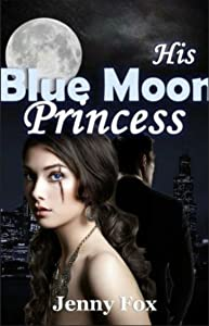 His Blue Moon Princess