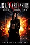 Blood Ascension: Rule of The Council-Book One