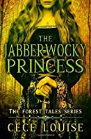The Jabberwocky Princess (The Forest Tales Series)