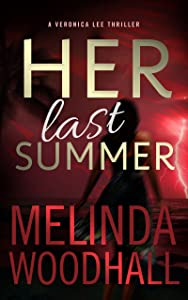 Her Last Summer (Veronica Lee Thriller #1)