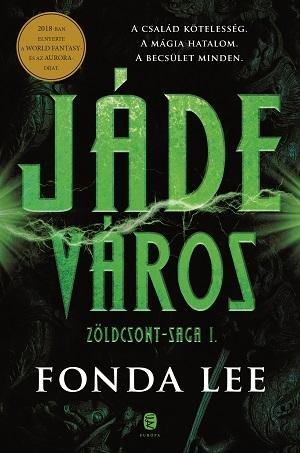 Jáde város (Zöldcsont-saga, #1)