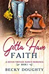 Gotta Have Faith (Seven Virtues Ranch #1)